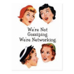 We're networking--NOT gossiping!! Post Card