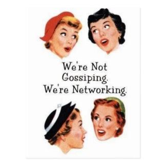 We're networking--NOT gossiping!! Postcard
