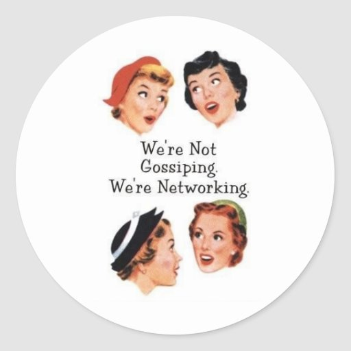 We're networking--NOT gossiping!! Stickers