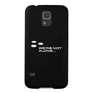 We're Not Alone... Case For Galaxy S5