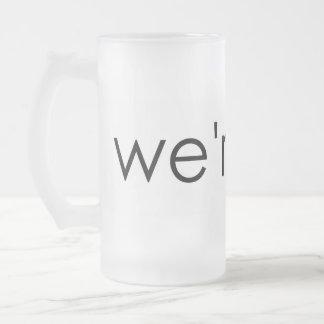 We're Not beer mug
