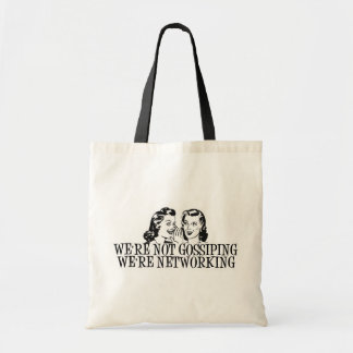 We're Not Gossiping We're Networking B&W Budget Tote Bag