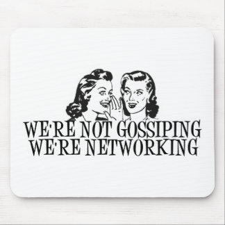 We're Not Gossiping We're Networking B&W Mouse Pad