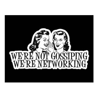 We're Not Gossiping We're Networking B&W Postcard