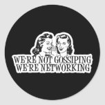 We're Not Gossiping We're Networking B&W Stickers