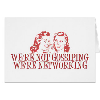 We're Not Gossiping Were Networking Card