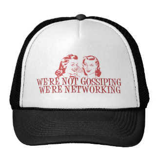 We're Not Gossiping Were Networking Mesh Hat