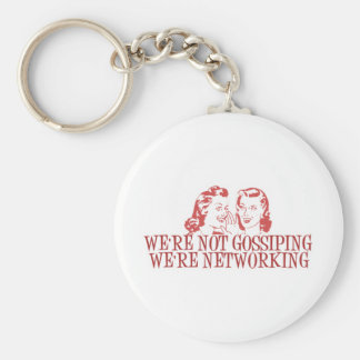 We're Not Gossiping Were Networking Keychain