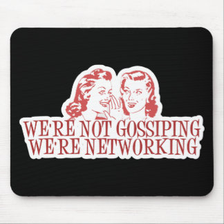 We're Not Gossiping Were Networking Mouse Pad