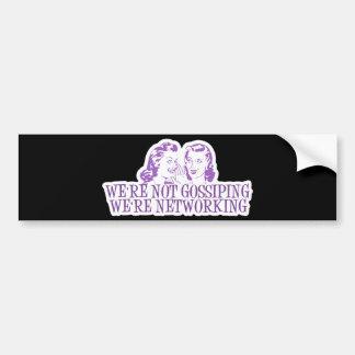 We're Not Gossiping We're Networking Purple Bumper Sticker