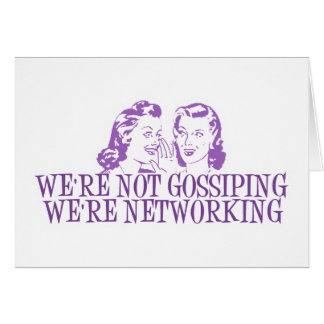 We're Not Gossiping We're Networking Purple Card