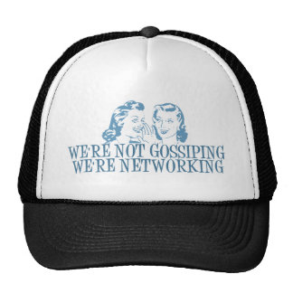We're Not Gossipping We're Networking Blue Hats