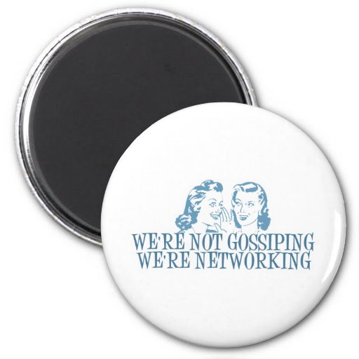 We're Not Gossipping We're Networking Blue 2 Inch Round Magnet
