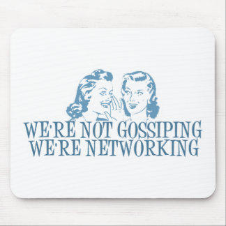 We're Not Gossipping We're Networking Blue Mouse Pad