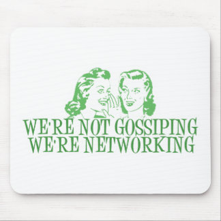 We're Not Gossipping We're Networking Green Mouse Pad