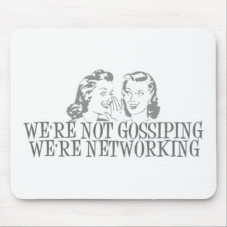 We're Not Gossipping We're Networking Grey Mouse Pad