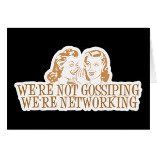 We're Not Gossipping We're Networking Orange Card