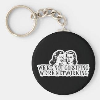 We're Not Gossipping We're Networking Orange Keychain
