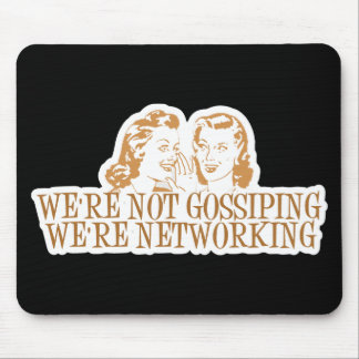 We're Not Gossipping We're Networking Orange Mouse Pad