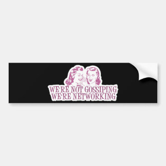 We're Not Gossipping We're Networking Pink Bumper Sticker