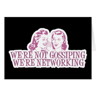 We're Not Gossipping We're Networking Pink Card