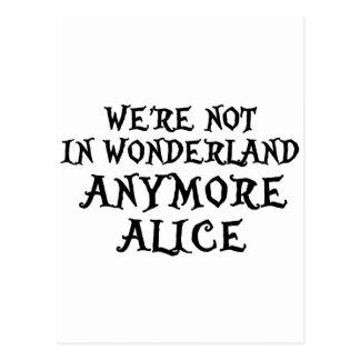 WE'RE NOT IN WONDERLAND ANYMORE ALICE POSTCARD