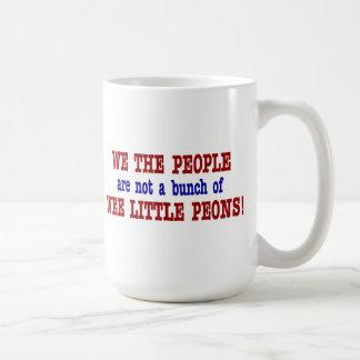 We're Not Peons! Coffee Mug