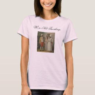 We're Not Twerking. T-Shirt