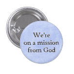 We're on a mission from God button