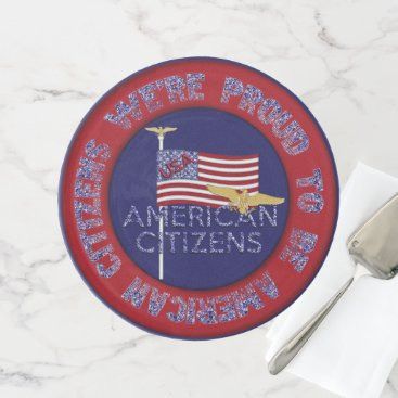 USA Themed We're Proud American Citizens-Blue-Cake Stand