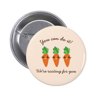 We're Rooting For You Funny Encouraging Carrots Button