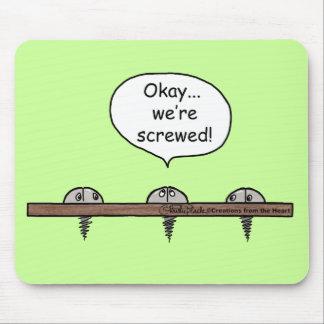 We're Screwed! cartoon -Three screws Mouse Pad