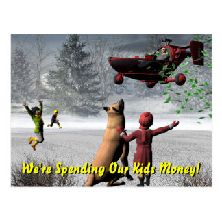 We're Spending Our Kids Money! Postcard