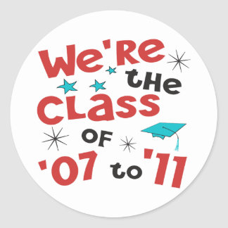 We're the Class of 07 to 11 Classic Round Sticker