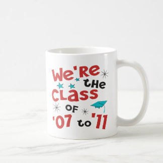 We're the Class of 07 to 11 Coffee Mug