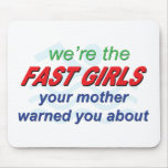 We're the fast girls mouse pad