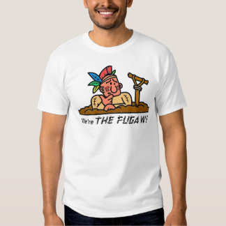 We're THE FUGAWI T-shirt