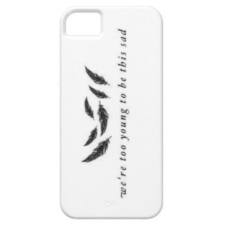We're too young to be this sad. iPhone 5 covers