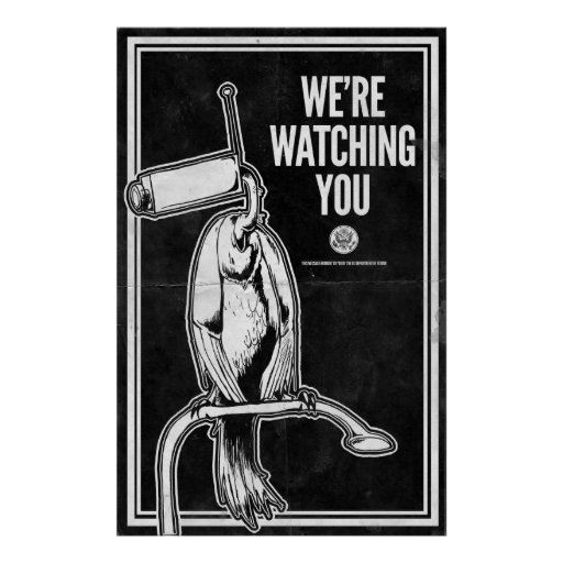 We're Watching You Posters
