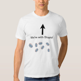 We're With Stupid Shirts