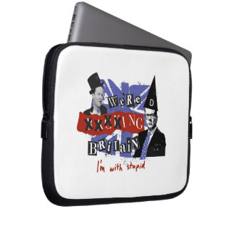 we're xxxxing Britain, I'm with stupid Laptop Computer Sleeve