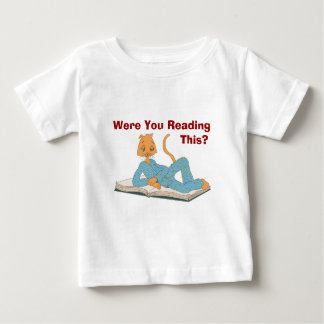 Were You Reading This? Baby T-Shirt