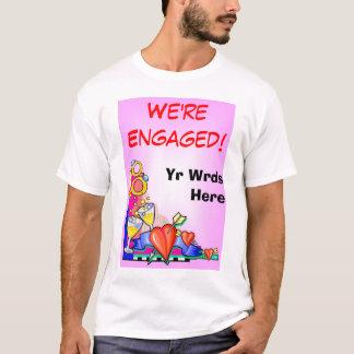 We'reEngaged! (4) (Customize!) Pink T-Shirt