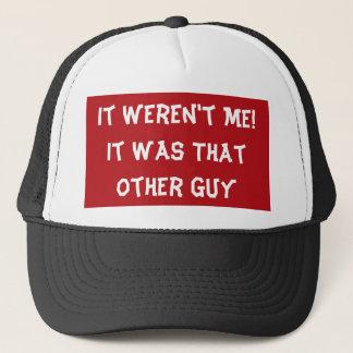 werent me trucker hat