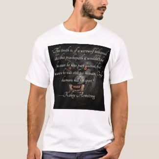 Werewolf--Armstrong quote T-Shirt