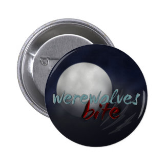 """Werewolves Bite"" pin/badge"