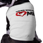 Werewolves love me, I love werewolves Doggie T Shirt