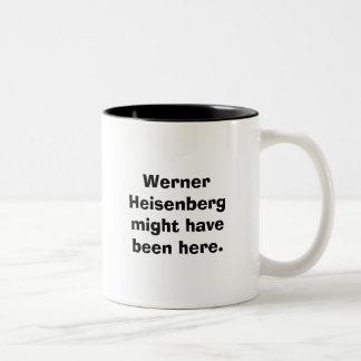 Werner Heisenberg pudo haber estado aquí Taza De Dos Tonos