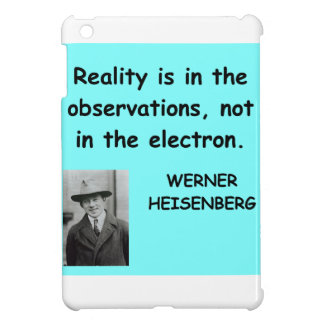 Werner Heisenberg quote iPad Mini Cover