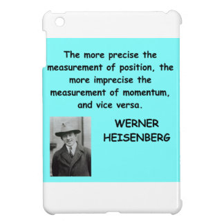 Werner Heisenberg quote Case For The iPad Mini